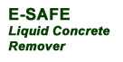 E-SAFE Liquid Concrete Remover